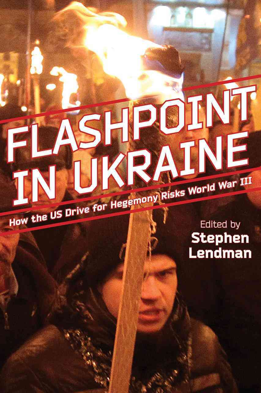 Flashpoint in Ukraine By Lendman, Stephen (EDT)