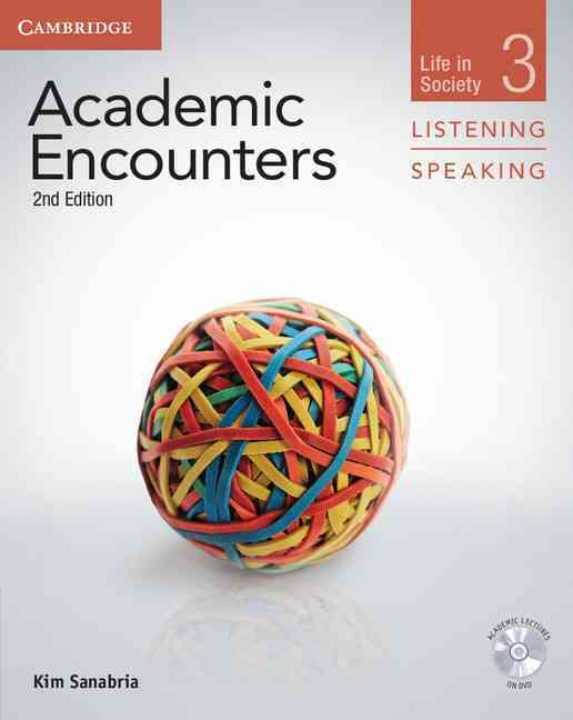 Academic Encounters Level 3 Student's Book, Listening and Speaking By Sanabria, Kim/ Seal, Bernard (EDT)