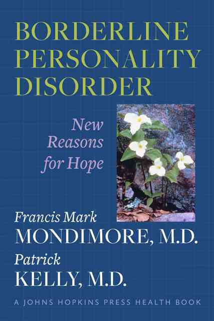 Borderline Personality Disorder By Mondimore, Francis Mark/ Kelly, Patrick